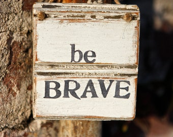 Be Brave Sign |Rustic Wood Sign | Motivational Wall Decor | Affirmation | Cancer Gift