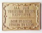 Funny Visitors Sign. Gold Home Decor. Cast Iron Metal Welcome Sign. Housewarming Hostess Gift. Guest Room Bathroom Decor. Visitor Humor
