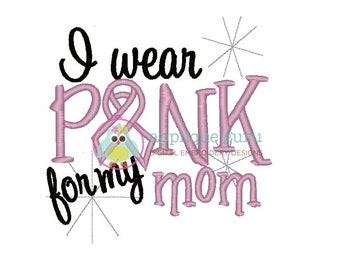 I wear Pink for my Mom -- Machine Embroidery Design