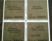 Game of Thrones quote coasters- 40 designs available for you to make our own custom set of 4