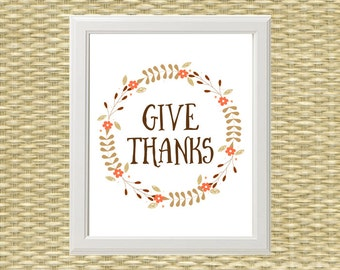 Thanksgiving Printable Wall Art - Typography Quote - Give Thanks - Fall, Autumn, Thanksgiving - INSTANT DOWNLOAD