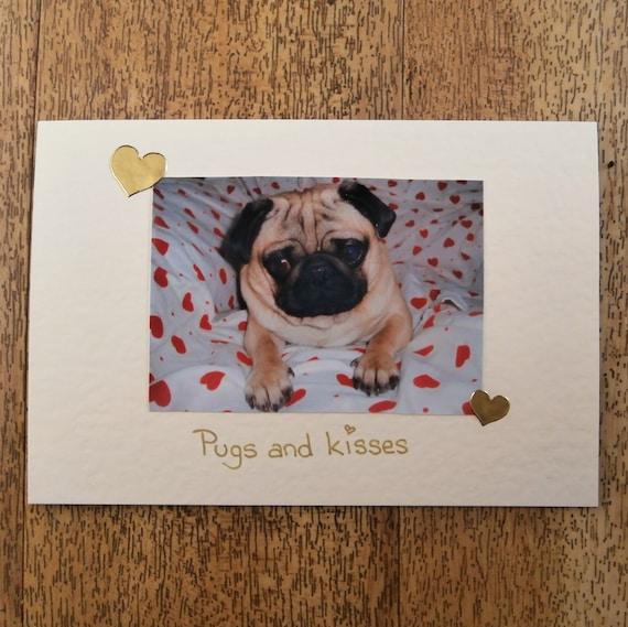 Pug Dog card.Pugs & Kisses.Individually handmade Pug card for any occasion