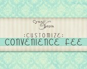 Customization - Convenience Fee (example: filetype, image, date change)
