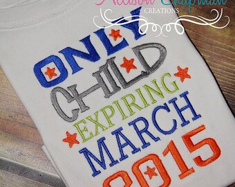 Only Child Expiring Shirt