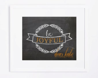 INSTANT DOWNLOAD Be Joyful Fall Chalkboard Print