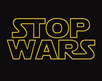 STOP WARS Tshirt democrat republican mens sci fi bernie sanders political tshirt (also available on crewneck sweatshirts and hoodies) SM-5XL