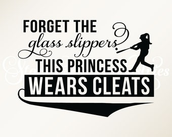 Forget the Glass Slippers - This Princess Wears Cleats - Girls Room Softball Themed Wall Decor Decal