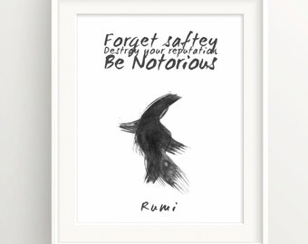 """Rumi Print - """"Forget Safety...Be Notorious."""" - Quote - Paint Design"""