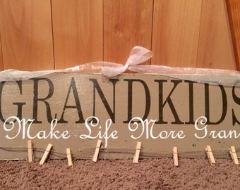 GRANDKIDS make life Grand rustic sign