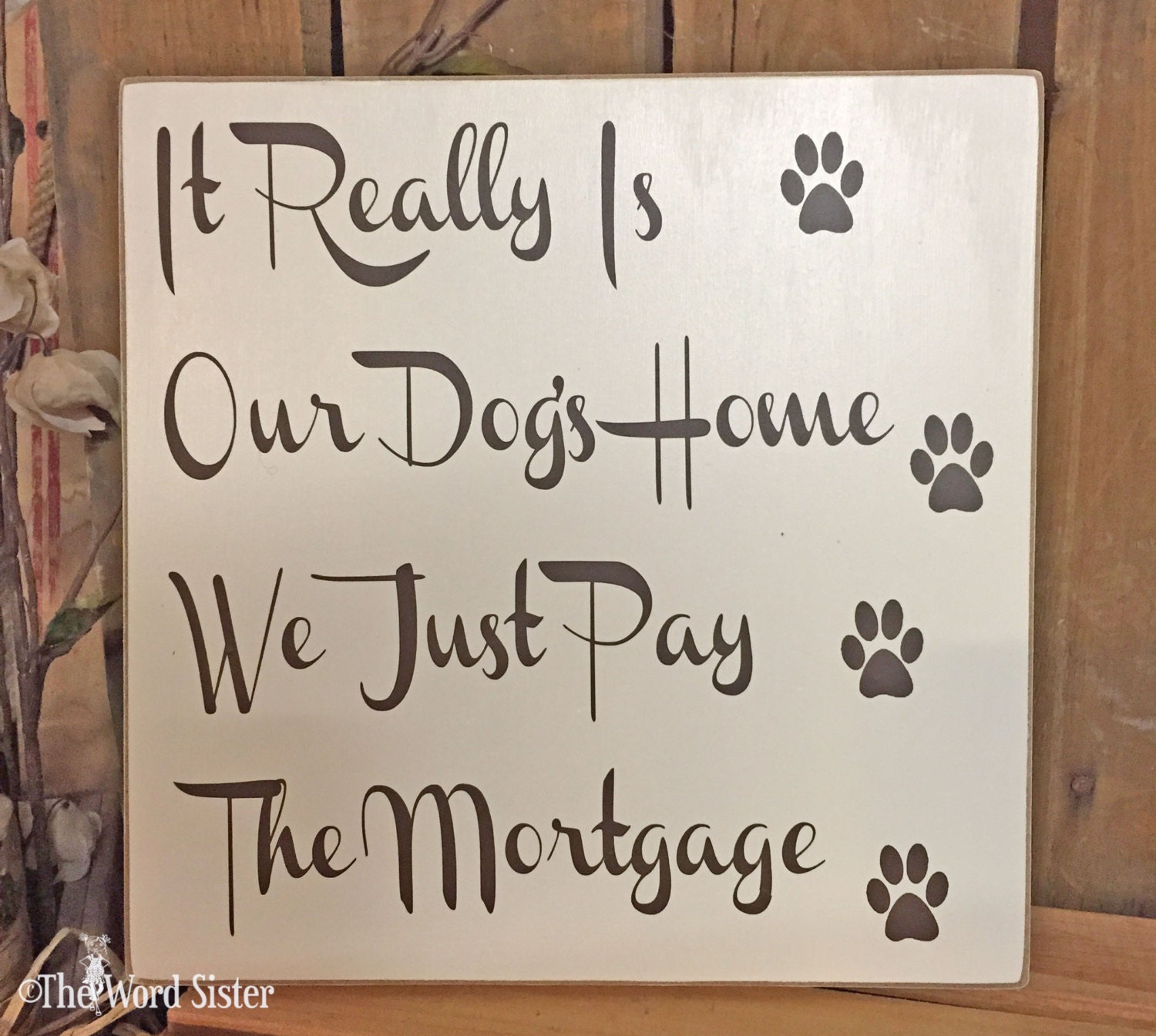 dog decor dog lover gift it really is our dogs home we