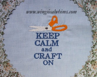 Crafting Keep Calm and Craft On  Digitized Machine Embroidery Design