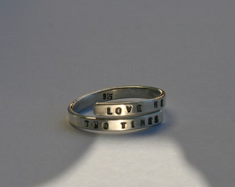 Love me two times' handstamped Silver Lyric Ring Sterling Silver -Adjustable