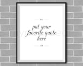 Custom Typography Poster - Personalized Black and White Quote Art Wall Decor Digital Download Printable Print