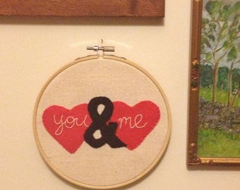 Wedding Anniversary Hoop Art, You & Me handstitched embroidery, perfect gift for Valentine, Wedding, Anniversary