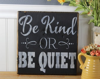 wooden sign, be kind or be quiet, subway art, wall decor, shabby chic