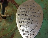 Stamped Vintage Upcycled Spoon Jewelry Pendant - Albert Einstein Quote - The Ideas That Have Lighted My Way Have Been Kindness Beauty &