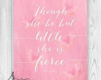 Nursery Quote art print wall decor decoration girl PINK art print, though she be but little she is fierce quote