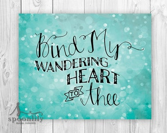Hymn art print christian lyrics, Bind My Wandering Heart to Thee, Wedding Hymn, typography poster - Home Decor Wall ART PRINT