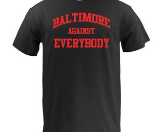 Baltimore Against Everybody - Red on Black