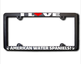 I Love American Water Spaniels License Frame (T) Made In USA