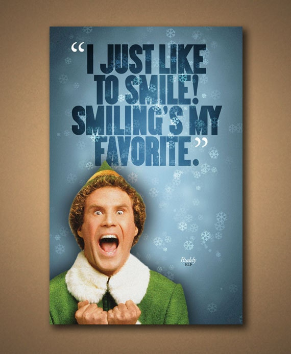Elf Quotes Smiling: ELF Smiling's My Favorite Quote Poster