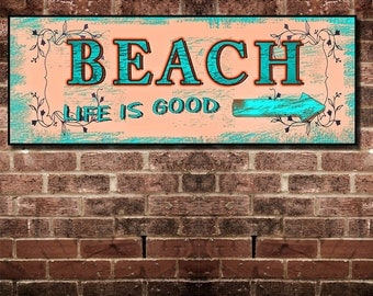 Fine Art, BEACH sign Life Is Good. 16 by 6 inches Mounted and Ready To Hang. Free Ship