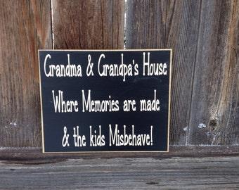 Grandma & Grandpas house wood sign--Memories are made