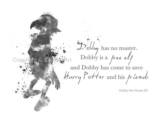 Harry Potter House Quotes: ART PRINT Dobby The House Elf Quote Harry Potter Black And