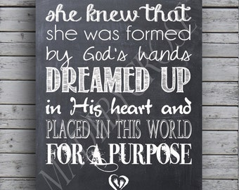 She knew that she was formed by God's hands Dreamed up in his heart and placed in this world for a purpose - Chalkboard Print