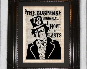 Willy Wonka The Suspense isTerrible, Dictionary Art Print, Upcycled Book Art, Silhouette, dictionary page Wall Decor, Wall Hanging
