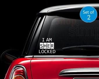 Sherlock Holmes Decal,  I am Sher locked Vinyl Sticker, Set of 2, Car Window Laptop Sticker - by Shop Simply Perfect