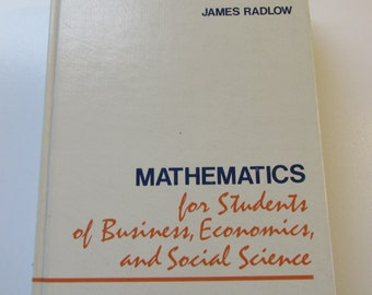 vintage College TEXTBOOK MATHEMATICS For Students of Business Economics and Social Science copyright 1979 used but still very useable
