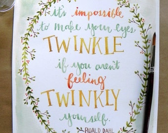 Roald Dahl Quote Art/ Children's Art/ Kids Art/ Nursery Art/ Nursery Decor/ Book Art/ Twinkly- 8x10
