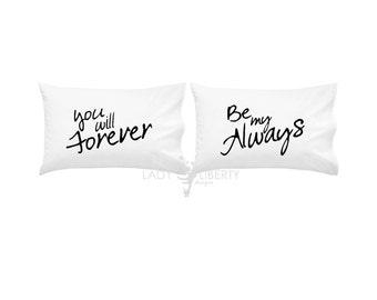 Custom 2 piece Pillowcase Set, Anniversary Gift, Birthday gift, couples, Love, Forever My Always