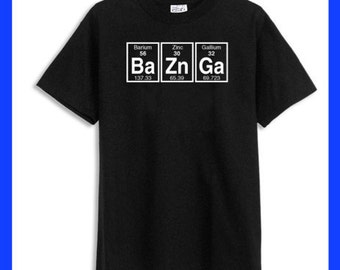 BaZnGa Bazinga Periodic Elements Big Bang Funny Nerdy BLACK T-Shirt