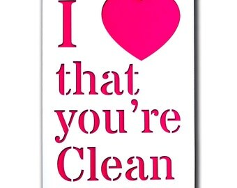 3-D Laser Cut Love That You're Clean Card