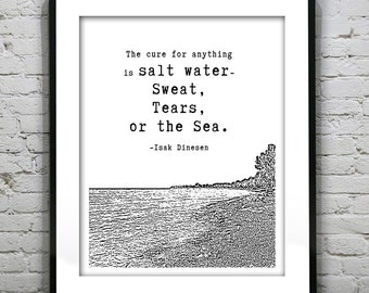Inspirational Quote - The Cure for Anything is Salt Water - Sweat, Tears, or the Sea Poster, Art, Print, Pop Art