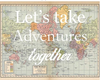 Let's Take Adventures Together Map Print- vintage map poster, canvas quote map, map wall art custom, couples gift travel, world map canvas