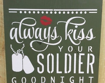 Always Kiss Your Soldier sign