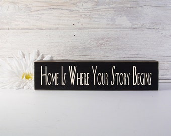 Home Is Where Your Story Begins Block- Hand Painted Wooden- Country Decor-Wooden Block-Quotes- Vintage Style- Distressed- Home Decor