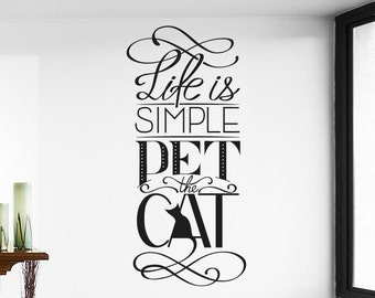 Life Is Simple Pet The Cat Wall Sticker