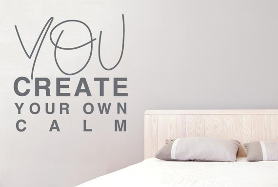 You Create Your Own Calm Wall Sticker