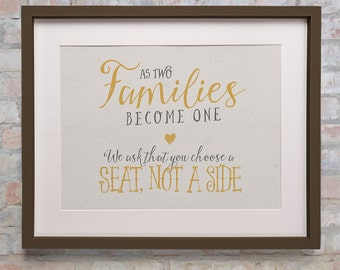 As Two Families Become One, We Ask That You Choose A Seat, Not A Side - Poster / Print - Can be personalised.