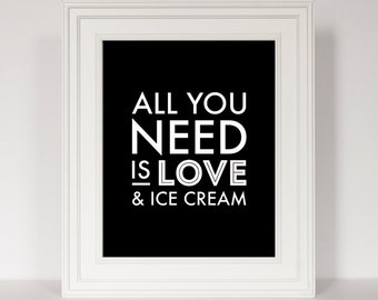 Kitchen Typography Print, Kitchen Decor, Ice Cream Art, Kitchen Print, Black and White Kitchen, All You Need is Love, Funny Kitchen Print