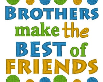 Instant Download: Brothers Make the Best of Friends Embroidery Design