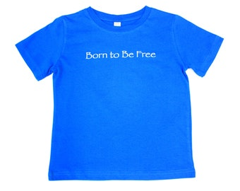 Born to Be Free Childrens Organic Cotton Tshirt
