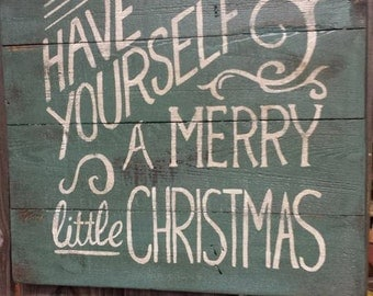 Have Yourself a Merry little Christmas Reclaimed wood sign