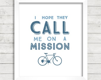 8x10 INSTANT DOWNLOAD - I Hope They Call Me On A Mission - Bike - Art Print - Home & Nursery Decor – Typography