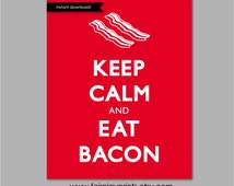 """Instant Download Kitchen Art Keep Calm and Eat Bacon Kitchen Print Instant Download Housewarming Gift Home Kitchen Decor- 8""""x10"""" Print"""