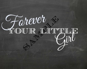 Forever Your Little Girl Sign-Instant Download